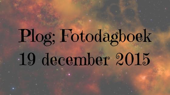 Plog, 19 december 2015