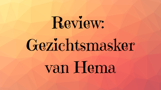 Review Hema gezichtsmasker