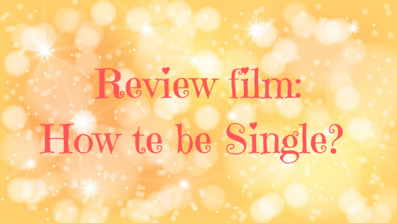 Review How to be Single?