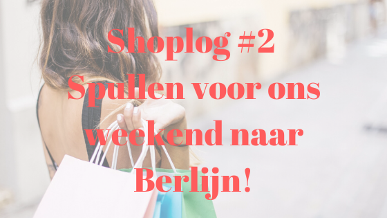 Shoplog 2 spullen voor ons weekend weg naar Berlijn