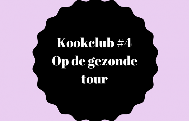 Kookclub 4 op de gezonde tour
