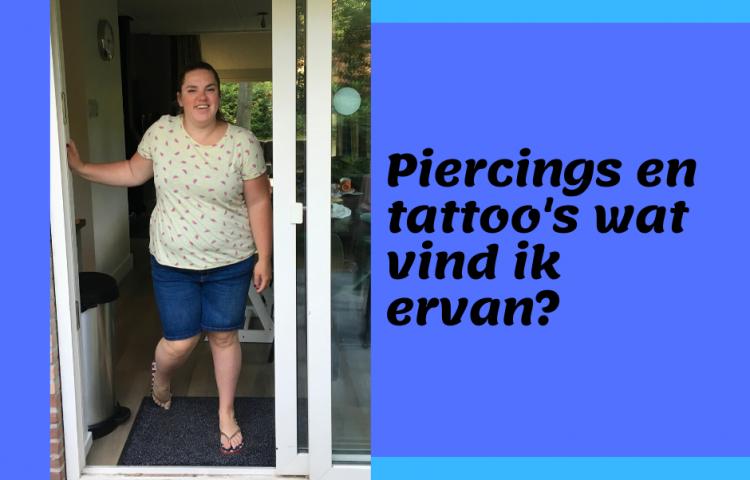 Piercings en tattoo's wat vind ik ervan?