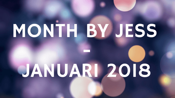 Month by Jess Januari 2018