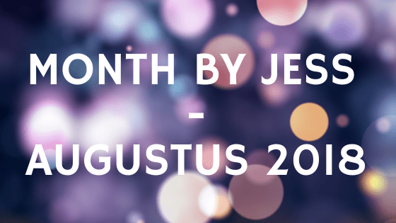 Month by Jess augustus 2018