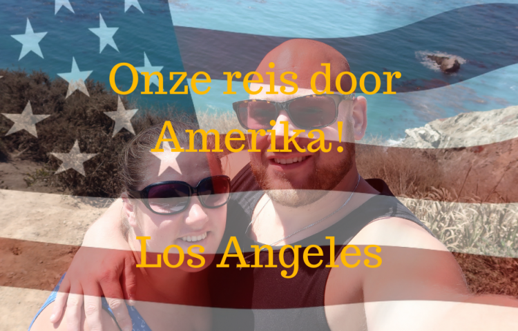 Amerika rondreis deel 3 Los Angeles
