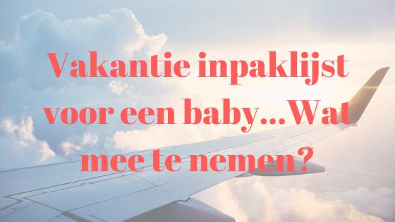 Vakantie inpaklijst voor een baby