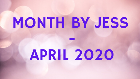 Month by Jess april 2020